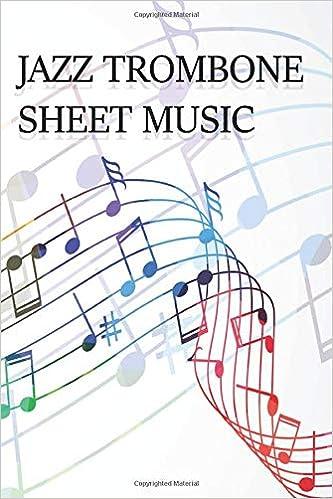Jazz Trombone Sheet Music: Sheet Music Book: Michael B ... on