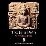 The Jain Path: An Annotated Guide | Andrea Diem-Lane