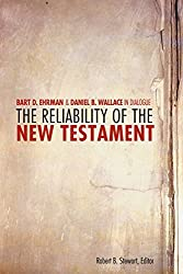 The Reliability of the New Testament: Bart Ehrman and Daniel B. Wallace in Dialogue