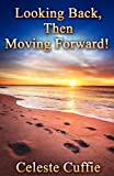 Looking Back, Then Moving Forward, Celeste Cuffie, 0977116093