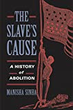 Received historical wisdom casts abolitionists as bourgeois, mostly white reformers burdened by racial paternalism and economic conservatism. Manisha Sinha overturns this image, broadening her scope beyond the antebellum period usually associated ...