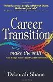 Career Transition - Make the Shift, Deborah Shane, 1452819939