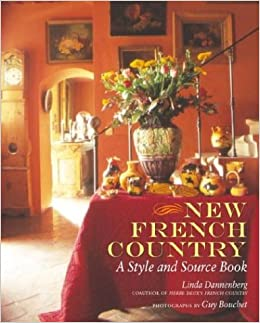 New French Country: A Style and Source Book: Linda ...