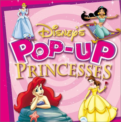 Disney's Pop-Up Princesses Disney Princess Pop Up Book