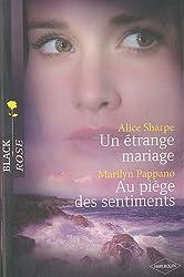 Un étrange mariage ; Au piège des sentiments