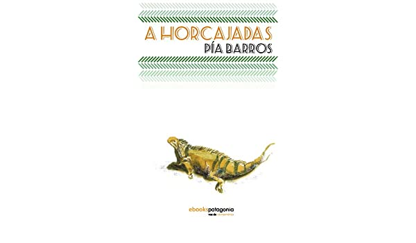 Amazon.com: A Horcajadas (Spanish Edition) eBook: Pía Barros: Kindle Store