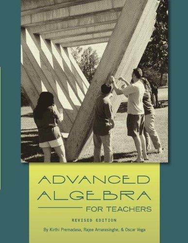 Advanced Algebra for Teachers (Revised Edition)