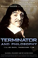 Terminator and Philosophy: I'll Be Back, Therefore I Am: Epub Edition
