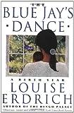 Blue Jay's Dance, Louise Erdrich, 0060927011
