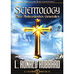 Scientology: Sus Antecedentes Generales [Scientology: Its General Background]