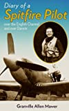 img - for Diary of a Spitfire Pilot: Over the English Channel and Over Darwin book / textbook / text book