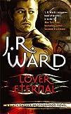 Lover Eternal: Number 2 in series (Black Dagger Brotherhood)