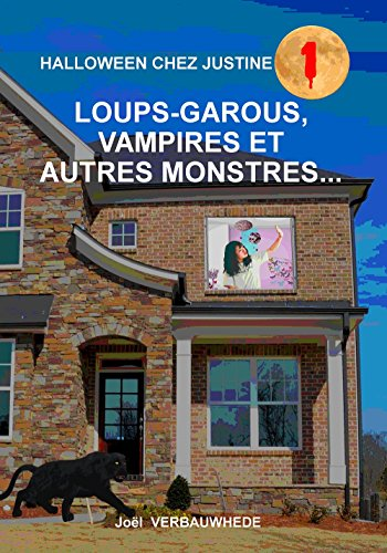 Loups-garous, vampires et autres monstres... (Halloween chez Justine t. 1) (French (Les Monstres De Halloween)