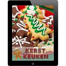 Kerst Keuken: De 333 beste recepten voor de feestdagen (Dutch Edition)