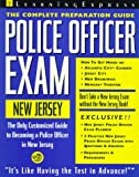 img - for Police Officer Exam: New Jersey: Complete Preparation Guide (LEARNING EXPRESS LAW ENFORCEMENT SERIES NEW JERSEY) book / textbook / text book