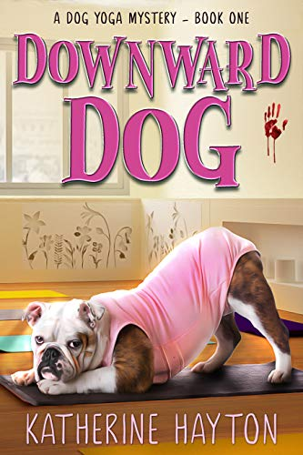 Downward Dog (A Dog Yoga Mystery Book 1) by [Hayton, Katherine]