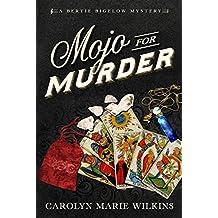 Mojo for Murder: A Bertie Bigelow Mystery (The Bertie Bigelow Mysteries Book 2)