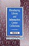 Developing Library and Information Center Collections, Evans, G. Edward, 1563081873
