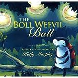 The Boll Weevil Ball
