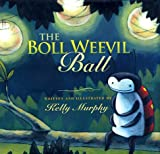 The Boll Weevil Ball, Kelly Murphy, 0805067124
