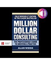 Million Dollar Consulting (Fifth Edition): The Professional's Guide to Growing a Practice