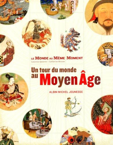 Le Monde Au Meme Moment: Un Tour Du Monde Au Moyen Age (A.M. V.Abandon) (French Edition)
