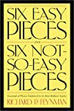 Six Easy Pieces and Six Not-So-Easy Pieces, Richard Phillips Feynman, 0738206504