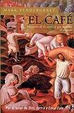 El Cafe, Mark Pendergrast, 9501522296