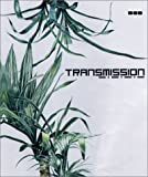 Transmission, Phaidon Press Editors, 1901033139