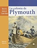 La Colonia de Plymouth, Gianna Williams and Janet Riehecky, 0836874641
