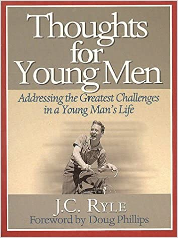 Thoughts For Young Men Addressing The Greatest Challenges In A