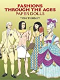 Fashions Through the Ages Paper Dolls, Tom Tierney, 0486447456