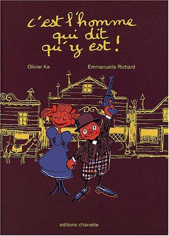 C'est l'homme qui dit qu'y est ! Album – 5 avril 2004 Olivier Ka Emmanuelle Richard Charrette 2915478015