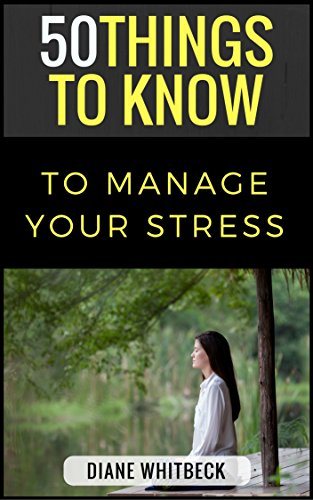 50 Things to Know to Manage Your Stress: Relieve The Pressure and Return The Joy To Your - Manage Returns