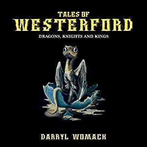 Tales of Westerford: Dragons, Knights and Kings Audiobook