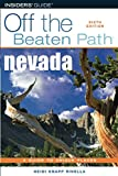 NEVADA OFF THE BEATEN PATH 6ED (Off the Beaten Path Series)
