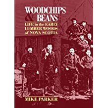Woodchips & Beans: Life in the Early Lumber Woods of Nova Scotia