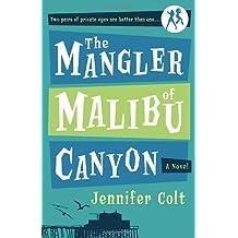 The Mangler of Malibu Canyon: A Novel