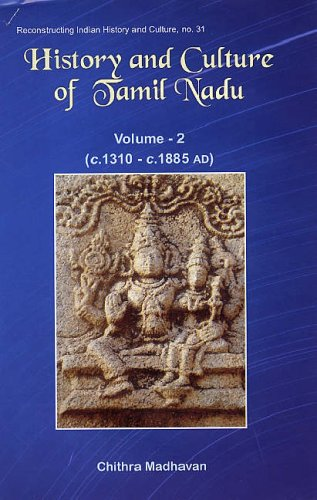 History and Culture of Tamil Nadu, v. 2 c. 1310-c.1885 AD (Vol. 2)