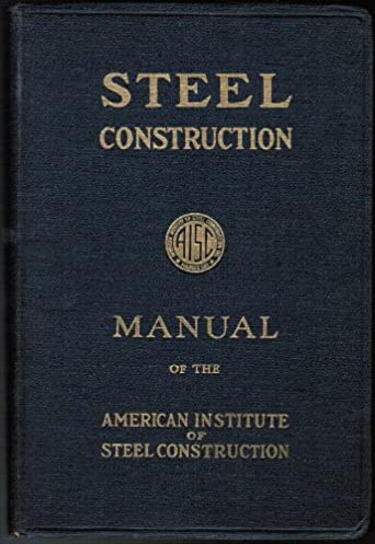 steel construction manual fifth edition a manual for architects rh amazon com Steel Construction Manual Online I Bars Steel Construction