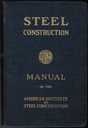 Steel Construction Manual, Fifth Edition (A Manual for Architects, Engineers and Fabricators of Buildings and Other Steel Structures)