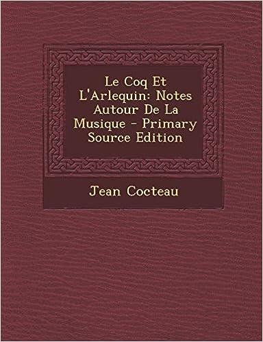 Le Coq Et L'Arlequin: Notes Autour De La Musique