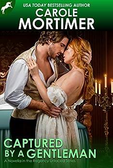 Captured by a Gentleman (Regency Unlaced 6) by [Mortimer, Carole]