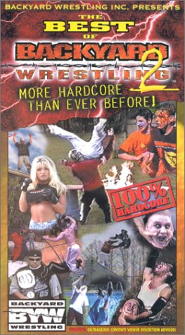 THE BEST OF BACKYARD WRESTLING 2: More Hardcore Than Ever Before! [VHS]