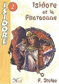 Isidore, Tome 2 : Isidore et la Pharaonne par Pierre Stolze