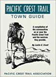 Pacific Crest Trail Town Guide, Pacific Crest Trail Association Staff, 0966416120