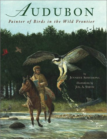 Audubon: Painter of Birds in the Wild Frontier