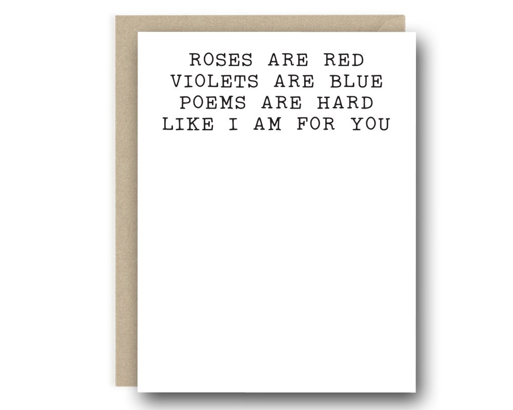 Funny Love Card - Rose Are Red Violets Are Blue Poems Are Hard Like I Am For You