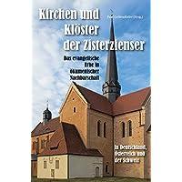 Kirchen und Klöster der Zisterzienser in Deutschland, Österreich und der Schweiz – Das evangelische Erbe in ökumenischer Nachbarschaft