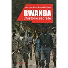 RWANDA, L'HISTOIRE SECRÈTE